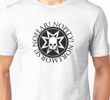 No Fear! No Pity! No Remorse! Unisex T-Shirt
