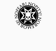 No Fear! No Pity! No Remorse! T-Shirt