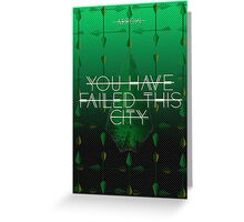 You Have Failed This City Black Arrow Greeting Card
