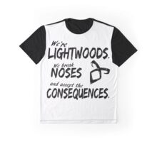 We're Lightwoods. Shadowhunters quote Graphic T-Shirt