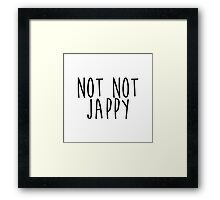 not not jappy Framed Print