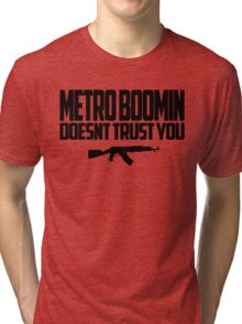 METRO BOOMIN DOESNT TRUST YOU Tri-blend T-Shirt