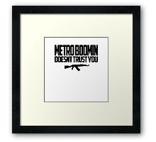 METRO BOOMIN DOESNT TRUST YOU Framed Print
