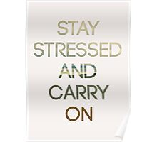 Stay Stressed And Carry On - Beach Poster