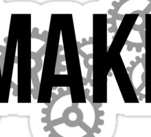 Maker Hacks & Gear'd Up - Black Sticker