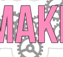 Maker Hacks & Gear'd Up - Pink Sticker