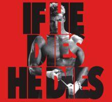 Ivan Drago T-Shirt (If he dies, he dies) by rdbbbl