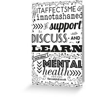 Support Mental Health black & white Greeting Card