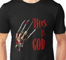 This is God- a nightmare on elm street- freddy krueger Unisex T-Shirt
