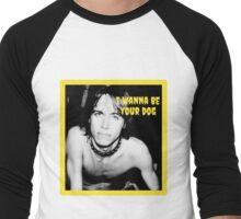 I Wanna Be Your Dog Men's Baseball ¾ T-Shirt