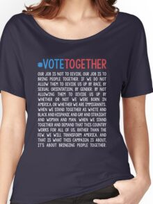 Vote Together Women's Relaxed Fit T-Shirt