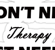 i don't need therapy i just need to listen to good musci hardcore Sticker