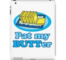 Pat My Butt Butter Funny Food Design Pun iPad Case/Skin