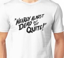 Gravity Falls: Nearly Almost Dead But Not Quite! Unisex T-Shirt