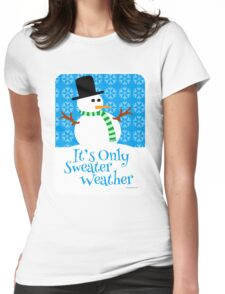 Only Sweater Weather Womens Fitted T-Shirt