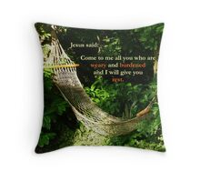 Matthew 11:28  'Come to me all you who are weary..' Throw Pillow