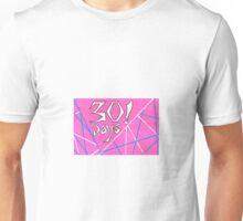 30 Days! Unisex T-Shirt