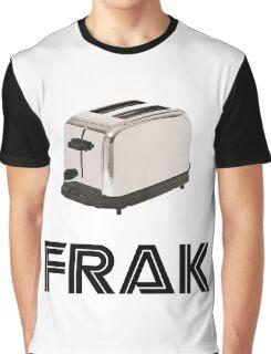 Frak! A Toaster! Graphic T-Shirt
