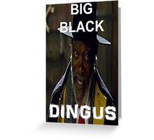 "The Hateful Eight - ""Big Black Dingus"" Greeting Card"
