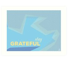 Stay Grateful Art Print