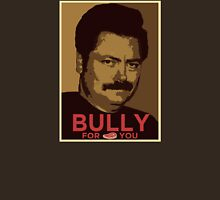 Bully For You Unisex T-Shirt