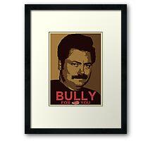 Bully For You Framed Print