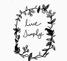 Live simply Unisex T-Shirt