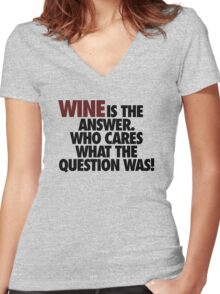 WINE IS THE ANSWER. Women's Fitted V-Neck T-Shirt