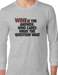 WINE IS THE ANSWER. T-Shirt