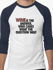 WINE IS THE ANSWER. Men's Baseball ¾ T-Shirt
