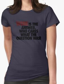 WINE IS THE ANSWER. Womens Fitted T-Shirt