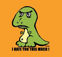 Funny T-rex. I hate you this much! Unisex T-Shirt