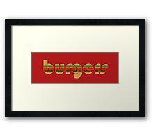 Burgers Supreme Framed Print