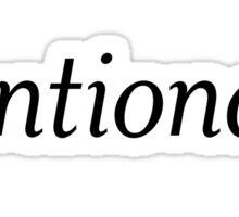 Words of wisdom: Intentionality Sticker