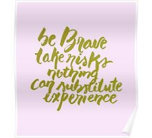 Be Brave Brush Quote Handwriting Pink Poster