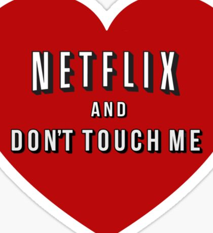 Netflix and don't touch me Sticker
