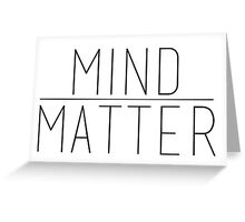 Mind Over Matter Greeting Card