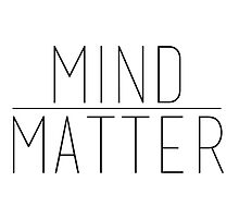 Mind Over Matter Photographic Print