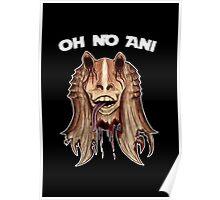 Oh No Ani - Dead Jar Jar Poster