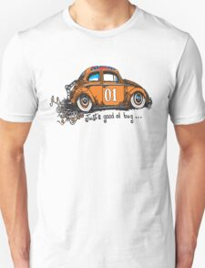 General.....Just a good ol bug Unisex T-Shirt