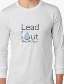 """Get the Lead Out Flint Michigan"" typography Long Sleeve T-Shirt"