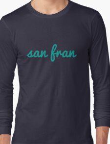 San Fran - GREEN Long Sleeve T-Shirt