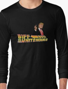 Biff To The White House Long Sleeve T-Shirt