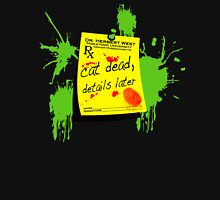 ReAnimator Cat Dead, Details Later Unisex T-Shirt