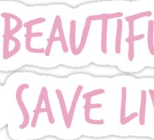 It's a Beautiful Day to Save Lives - PINK2 Sticker
