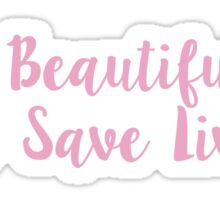 It's a Beautiful Day to Save Lives - PINK3 Sticker