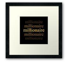 Millionaire Framed Print
