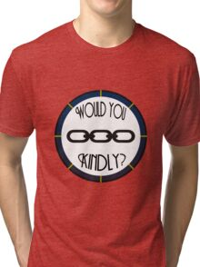 Would You Kindly? Alternate Tri-blend T-Shirt