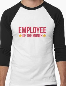 Employee Of The Month Funny Quote Men's Baseball ¾ T-Shirt