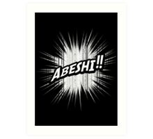Quotes and quips - abeshi! Art Print